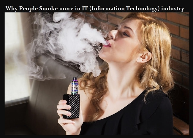 Why People Smoke more in IT (Information Technology) industry