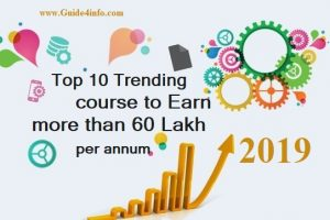 Top 10 Courses for Professionals to earn more than 60 lakh Rupees($85,000) per annum at www.Guide4info.com